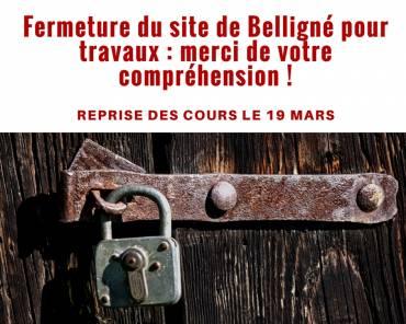 Le site de Belligné sera fermé durant la semaine du 12 mars !