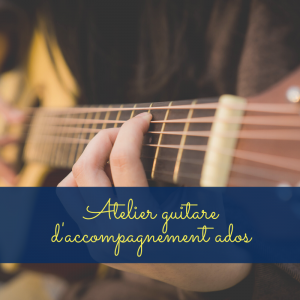 atelier guitare accompagnement ados